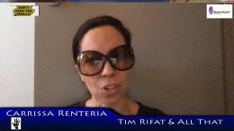 Carrissa Renteria Tim Rifat and All That